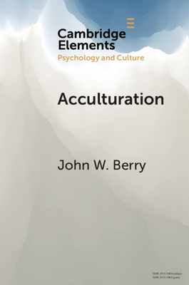Acculturation: A Personal Journey across Cultures - Berry, John W.