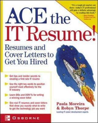 Ace the It Resume! - Moreira, Paula, and Thorpe, Robyn