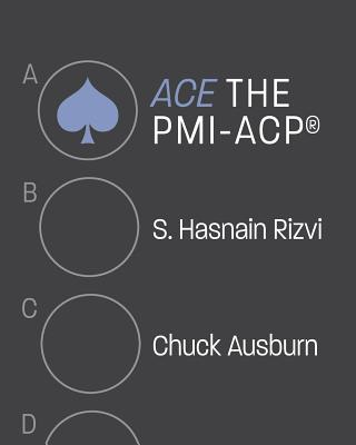 Ace the PMI-Acp(r) - Rizvi, S Hasnain