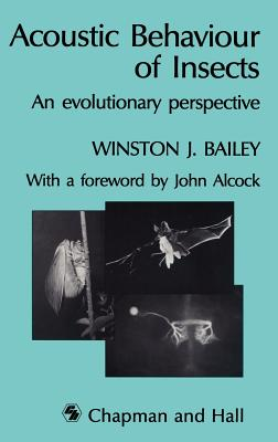 Acoustic Behaviour of Insects: An Evolutionary Perspective - Bailey, W