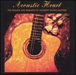 Acoustic Heart: Acoustic Guitar Masters