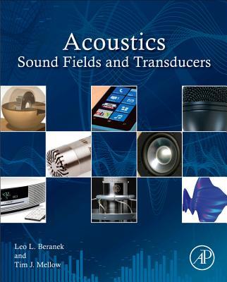 Acoustics: Sound Fields and Transducers - Beranek, Leo L, and Mellow, Tim