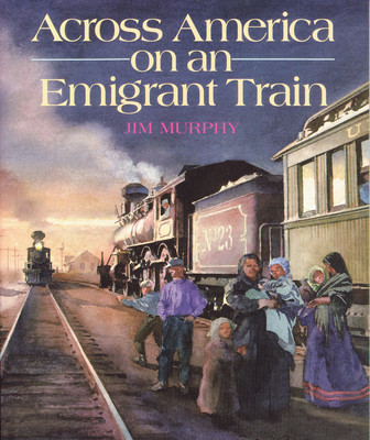 Across America on an Emigrant Train - Murphy, Jim