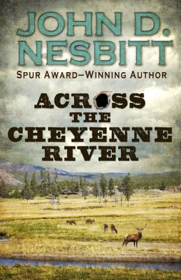 Across the Cheyenne River - Nesbitt, John D