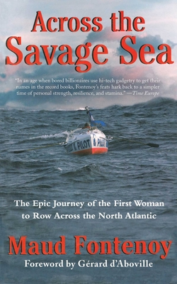 Across the Savage Sea: The Epic Journey of the First Woman to Row Across the North Atlantic - Fontenoy, Maud
