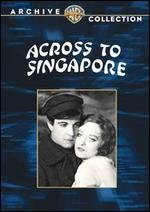 Across to Singapore - William Nigh