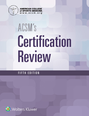 Acsm's Certification Review - American College of