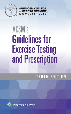 Acsm's Guidelines for Exercise Testing and Prescription - American College of Sports Medicine
