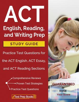 ACT English, Reading, and Writing Prep Study Guide & Practice Test Questions for the ACT English, ACT Essay, and ACT Reading Sections - Act Prep Book 2018 Team