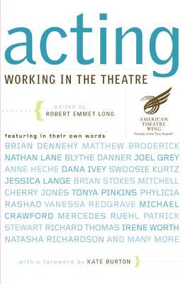 Acting: Working in the Theatre - Long, Robert Emmet (Editor)