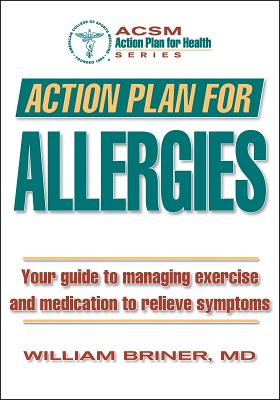 Action Plan for Allergies - Briner, William, and American College of Sports Medicine