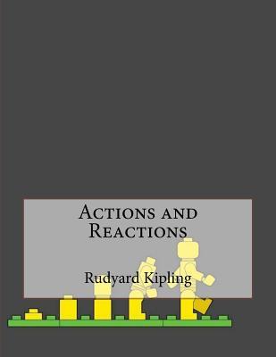 Actions and Reactions - Kipling, Rudyard