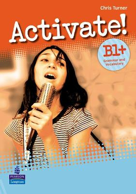 Activate! B1+ Grammar and Vocabulary - Turner, Chris