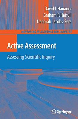 Active Assessment: Assessing Scientific Inquiry - Hanauer, David I, and Hatfull, Graham F, and Jacobs-Sera, Debbie
