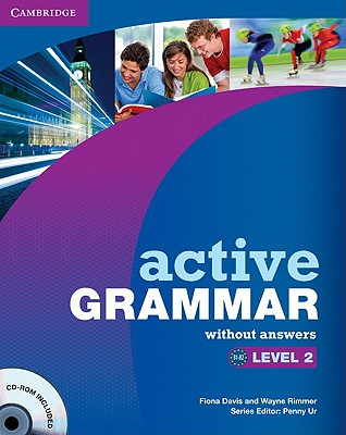 Active Grammar Level 2 without Answers and CD-ROM - Davis, Fiona, and Rimmer, Wayne, and Ur, Penny (Consultant editor)