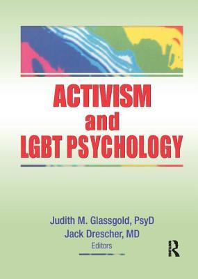 Activism and Lgbt Psychology - Glassgold, Judith M (Editor)