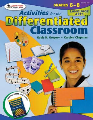 Activities for the Differentiated Classroom: Language Arts Grades 6-8 - Gregory, Gayle H, and Chapman, Carolyn M