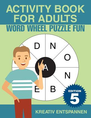 Activity Book for Adults - Word Wheel Puzzle Fun Edition 5 - Kreativ Entspannen