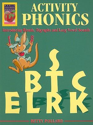 Activity Phonics: Introducing Blends, Digraphs and Long Vowel Sounds - Pollard, Betty