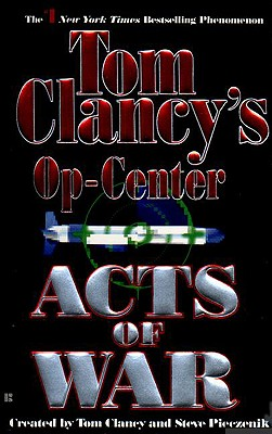 Acts of War - Clancy, Tom, and Pieczenik, Steve, and Rovin, Jeff