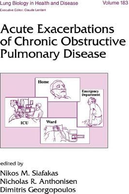 Acute Exacerbations of Chronic Obstructive Pulmonary Disease - Siafakas, Nikos (Editor)