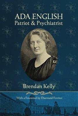 Ada English: Patriot and Psychiatrist - Kelly, Brendan