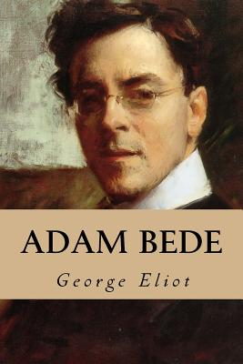 Adam Bede - Eliot, George, and Montoto, Natalie (Editor)