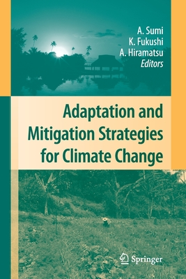 Adaptation and Mitigation Strategies for Climate Change - Sumi, Akimasa (Editor)