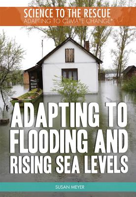 Adapting to Flooding and Rising Sea Levels - Meyer, Susan