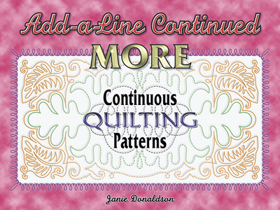 Add-A-Line Continued: More Continuous Quilting Patterns - Donaldson, Janie