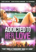 Addicted to Her Love - Elliott Lester