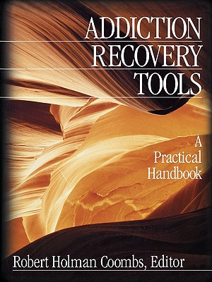Addiction Recovery Tools: A Practical Handbook - Coombs, Robert Holman