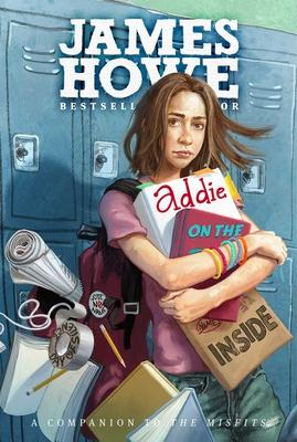 Addie on the Inside - Howe, James