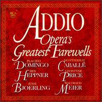 Addio: Opera's Greatest Farewells - Alan Titus (baritone); Ben Heppner (tenor); Ezio Flagello (bass); Giorgio Tozzi (bass); Grace Bumbry (mezzo-soprano);...