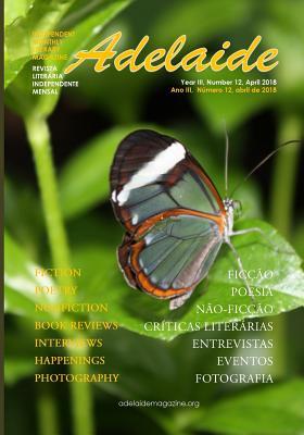 Adelaide Literary Magazine No.12: April 2018 - Nikolic, Stevan V, and Nikolic, Adelaide Franco