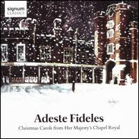 Adeste Fideles: Christmas Carols from Her Majesty's Chapel Royal - Andrew Tipple (vocals); Cedric Amamoo (vocals); David Willcocks (descant); Harry Fetherstonhaugh (vocals);...