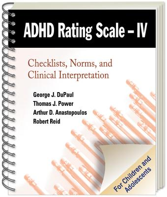 ADHD Rating Scale--IV (for Children and Adolescents): Checklists, Norms, and Clinical Interpretation - DuPaul, George J, PhD