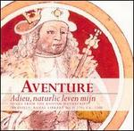 Adieu, naturlic leven mijn: Songs from the Koning Manuscript