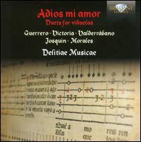 Adios mi amor: Duets for Vihuelas - Delitiae Musicae; Jesús Sánchez (vihuela); Manuel Minguillon Nieto (vihuela)