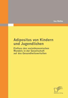 Adipositas Von Kindern Und Jugendlichen - Rothe, Ina