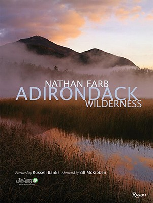 Adirondack Wilderness - Farb, Nathan, and McKibben, Bill (Afterword by), and Banks, Russell (Foreword by)
