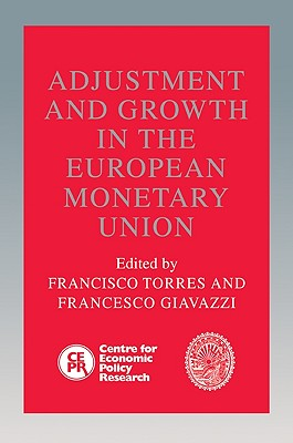 Adjustment and Growth in the European Monetary Union - Torres, Francisco (Editor)