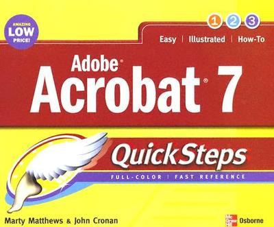 Adobe Acrobat 7 QuickSteps - Matthews, Marty, and Cronan, John
