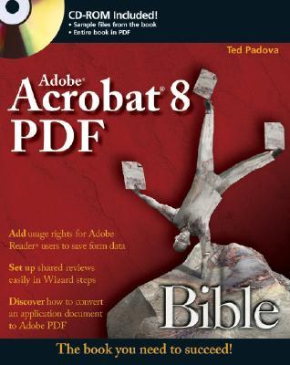 Adobe Acrobat 8 PDF Bible - Padova, Ted