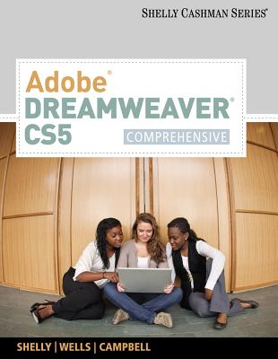 Adobe Dreamweaver Cs5: Comprehensive - Shelly, Gary B, and Wells, Dolores