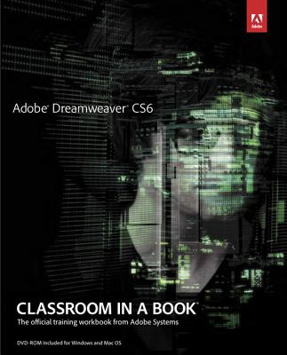 Adobe Dreamweaver CS6 Classroom in a Book: The Official Training Workbook from Adobe Systems - Adobe Press (Creator)