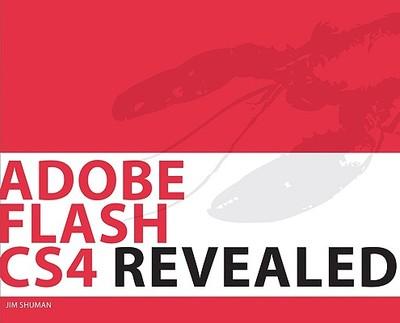 Adobe Flash CS4 Revealed - Shuman, Jim
