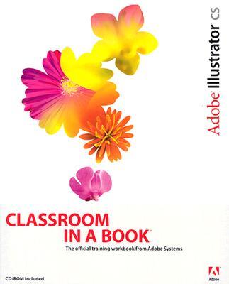 Adobe Illustrator CS Classroom in a Book - Adobe Press (Creator)