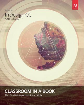 Adobe Indesign CC Classroom in a Book (2014 Release) - Anton, Kelly Kordes, and Cruise, John