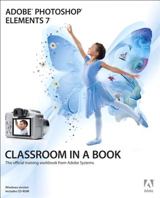 Adobe Photoshop Elements 7 - Adobe Creative Team